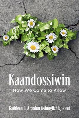 Kaandossiwin: How We Come To Know