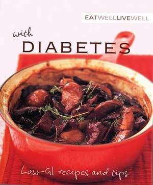 Eat Well, Live Well with Diabetes: Low-GI Recipes and Tips