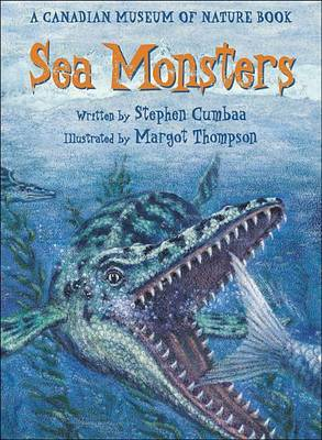 Sea Monsters: A Canadian Museum of Nature Book