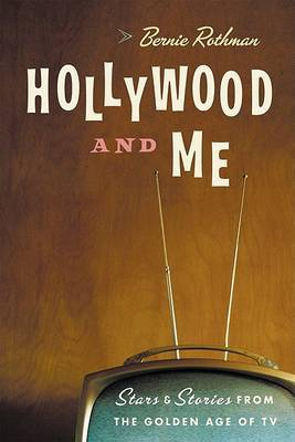 Hollywood and Me: My Wild Ride Through the Golden Age of Television