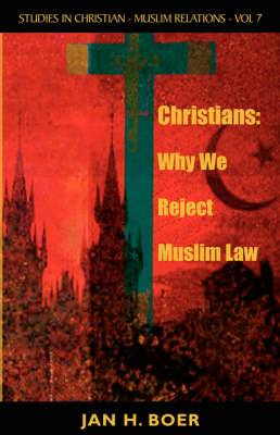 Christians: Why We Reject Muslim Law