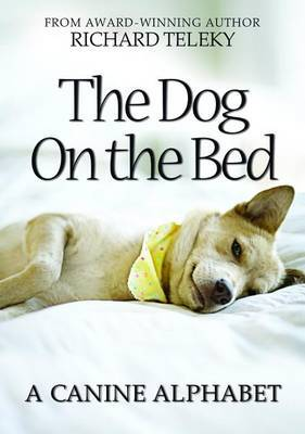 The Dog on the Bed: A Canine Alphabet