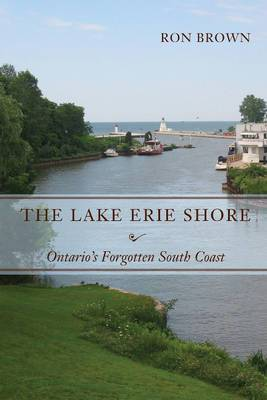 The Lake Erie Shore: Ontario's Forgotten South Coast