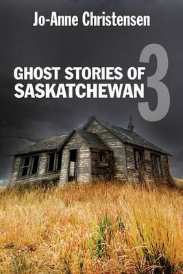 Ghost Stories of Saskatchewan: No. 3