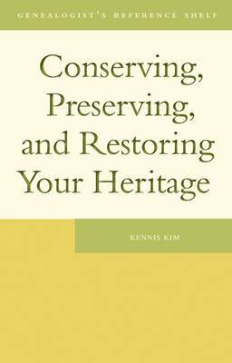 Conserving, Preserving and Restoring Your Heritage: A Professional's Advice