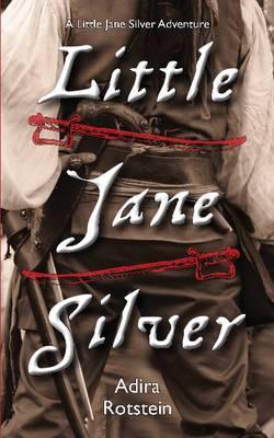 Little Jane Silver: A Little Jane Silver Adventure