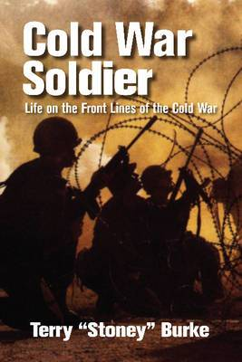 Cold War Soldier: Life on the Front Lines of the Cold War