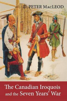 The Canadian Iroquois & the Seven Years' War