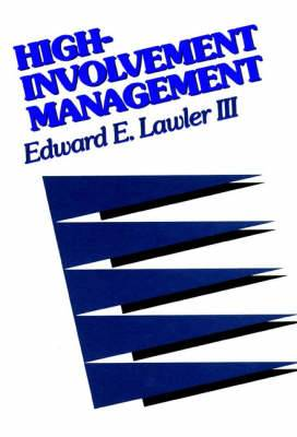 High Involvement Management: Participative Strategies for Improving Organizational Performance