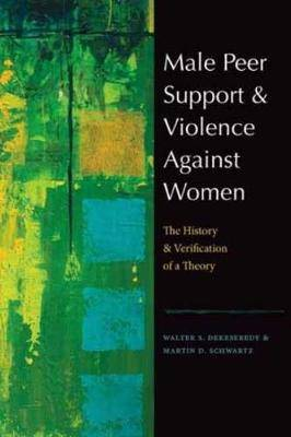 Male Peer Support and Violence Against Women: The History and Verification of a Theory