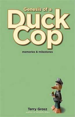 Genesis of a Duck Cop: Memories and Milestones