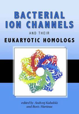 Bacterial Ion Channels and Their Eukaryotic Homologs