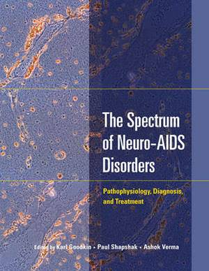 The Spectrum of Neuro-AIDS Disorders: Pathophysiology, Diagnosis, and Treatment