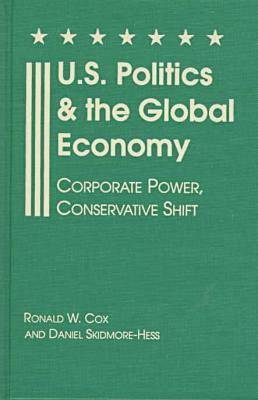 U.S.Politics and the Global Economy: Corporate Power, Conservative Shift