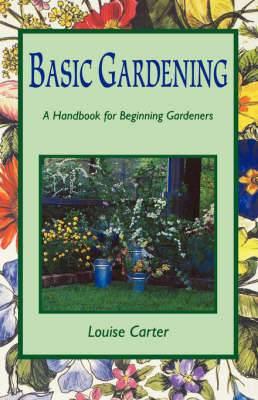 Basic Gardening: A Handbook for Beginning Gardeners