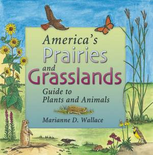 America's Prairies and Grasslands: Guide to Plants and Animals