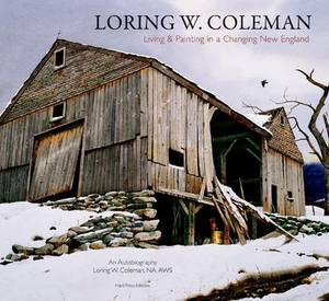 Loring W. Coleman: Living and Painting in a Changing New England, an Autobiography