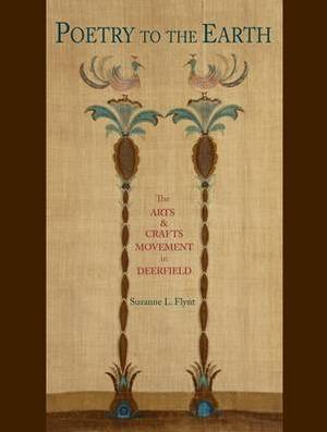 Poetry to the Earth: The Arts & Crafts Movement in Deerfield