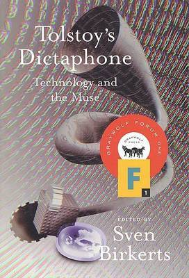 Tolstoy's Dictaphone: Technology and the Muse
