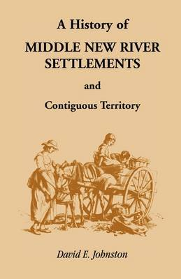 History of Middle New River Settlements and Contiguous Territory