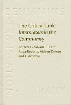 The Critical Link: Interpreters in the Community: Papers from the 1st international conference on interpreting in legal, health and social service settings, Geneva Park, Canada, 1-4 June 1995
