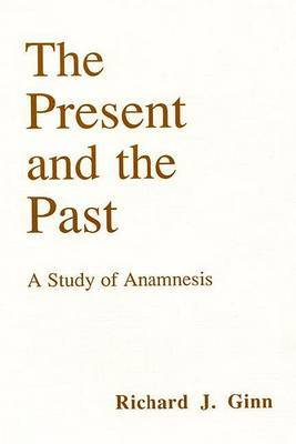 The Present and the Past: a Study of Anamnesis