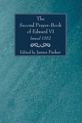 Second Prayer-Book of Edward VI, Issued 1552