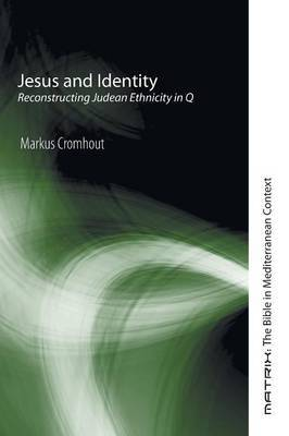 Jesus and Identity: Reconstructing Judean Ethnicity in Q