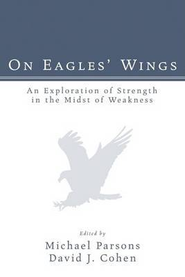 On Eagles' Wings: An Exploration of Strength in the Midst of Weakness