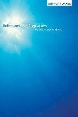 Reflections from Deep Waters: My Life Written in Poems