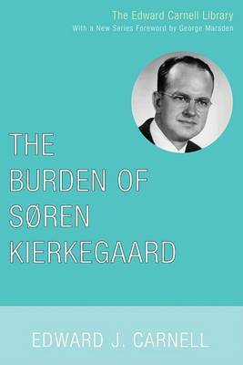 The Burden of Soren Kierkegaard
