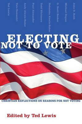 Electing Not to Vote: Christian Reflections on Reasons for Not Voting