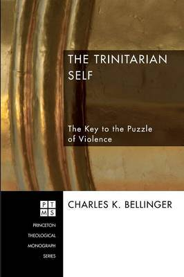 The Trinitarian Self: The Key to the Puzzle of Violence