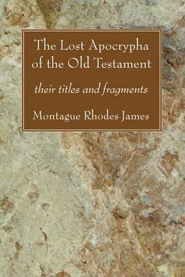 The Lost Apocrypha of the Old Testament: Their Titles and Fragments