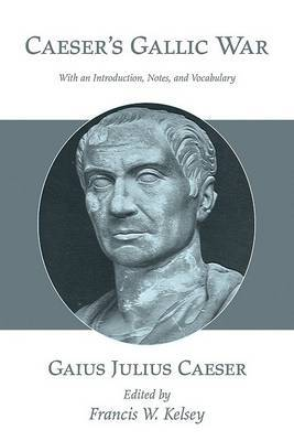 Caesar's Gallic War: With an Introduction, Notes, and Vocabulary