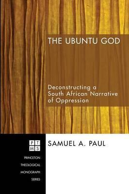 The Ubuntu God: Deconstructing a South African Narrative of Oppression