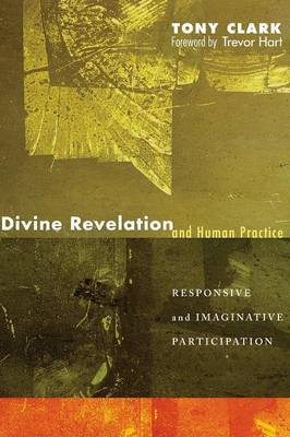 Divine Revelation and Human Practice: Responsive and Imaginative Participation