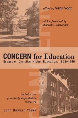 Concern for Education: Essays on Christian Higher Education, 1958-1966