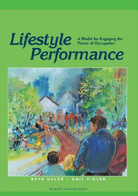 Lifestyle Performance: A Model for Engagement in Human Existence