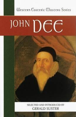 John Dee: Western Esoteric Masters Series