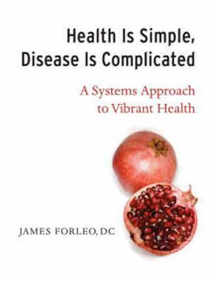 Health is Simple, it's Disease That's Complicated