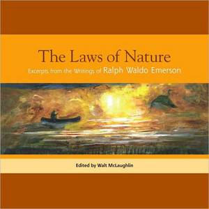 The Laws of Nature: Excerpts from the Writings of Ralph Waldo Emerson