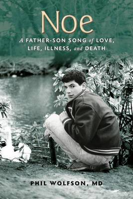 Noe: A Father-Son Song of Love, Life, Sickness, and Death