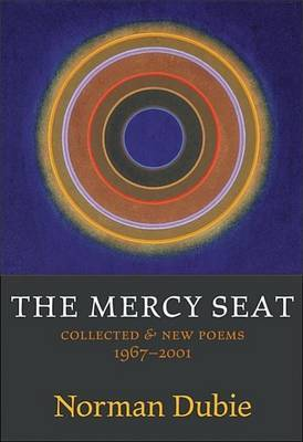 The Mercy Seat: Collected & New Poems 1967-2001