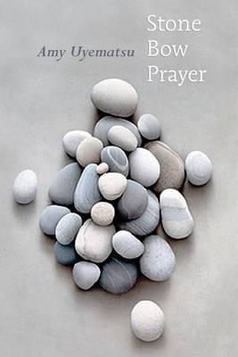 Stone Bow Prayer