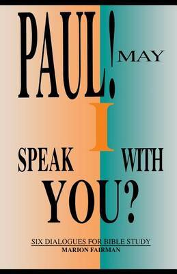 Paul! May I Speak with You?: Six Dialogues for Bible Study