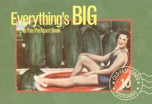 Everything's Big in This Postcard Book: Postcards from the Good Old Days