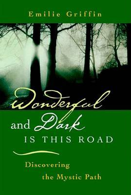 Wonderful and Dark is This Road: Discovering the Mystic Path
