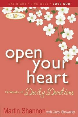 Open Your Heart: 12 Weeks of Devotions for the 3D Plan