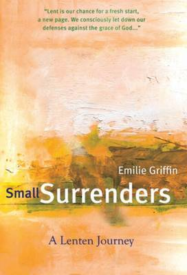 Small Surrenders: A Lenten Journey